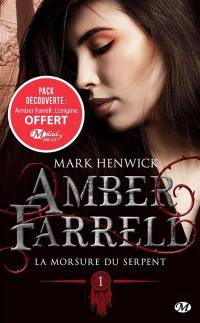 Amber Farrell. Volume 1, La morsure du serpent