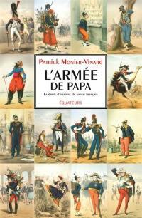 L'armée de papa ou la drôle d'histoire du soldat français