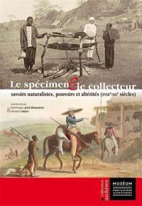 Le spécimen & le collecteur