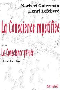 La conscience mystifiée; Suivi de La conscience privée