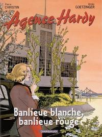 Agence Hardy. Volume 4, Banlieue blanche, banlieue rouge