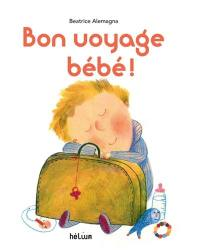 Bon voyage bébé !
