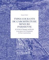 Types courants de l'architecture mineure parisienne