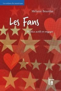 Les fans : publics actifs et engagés