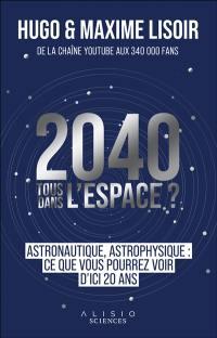 2040, tous dans l'espace ?