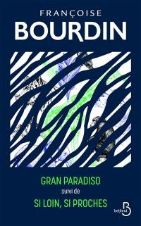 Gran Paradiso; Suivi de Si loin, si proches