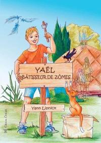 Yaël, bâtisseur de zômes