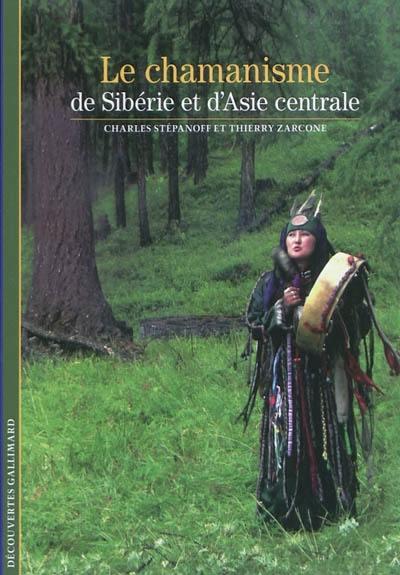 Le chamanisme de Sibérie et d'Asie centrale