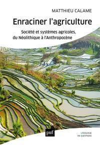 Enraciner l'agriculture