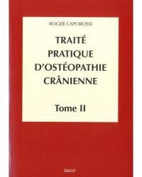 Traité pratique d'ostéopathie crânienne. Volume 2, Méthodologie diagnostique et thérapeutique
