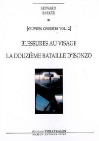 Oeuvres choisies. Volume 2, Blessures au visage