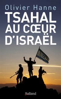 Tsahal au coeur d'Israël : histoire et sociologie d'une cohésion entre armée et nation