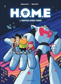 HOME. Volume 1, Restez chez vous