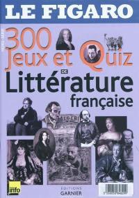 300 jeux et quiz de littérature française