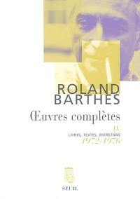 Oeuvres complètes. Volume 4, 1972-1976