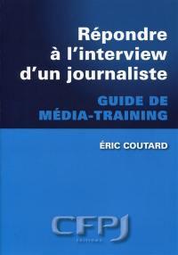 Répondre à l'interview d'un journaliste