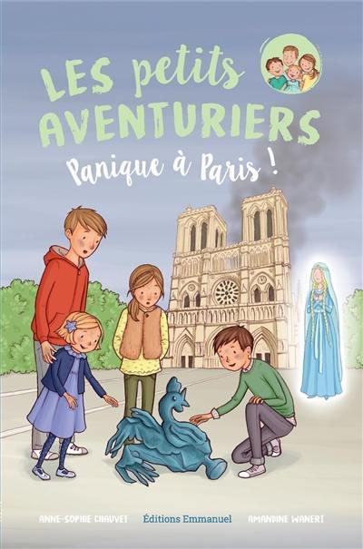 Les petits aventuriers. Volume 4, Panique à Paris !