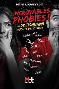 Incroyables phobies !