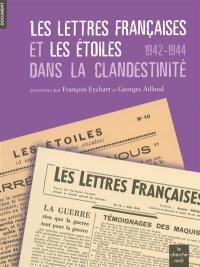 Les Lettres françaises et Les Etoiles dans la clandestinité