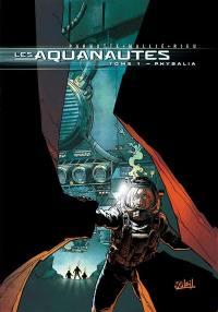 Les Aquanautes. Volume 1, Physilia