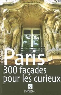 Paris, 300 façades pour les curieux