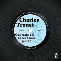 Charles Trenet : que reste-t-il de ses beaux jours ?