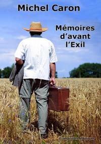Mémoires d'avant l'exil