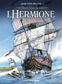Black Crow raconte. Volume 1, L'Hermione