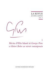 Georges Perec. Volume 1, Récits d'Ellis Island de Georges Perec et Robert Bober au miroir contemporain