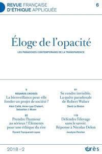 Revue française d'éthique appliquée. n° 6, Eloge de l'opacité