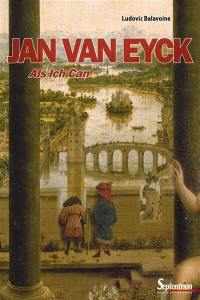 Jan van Eyck : als ich can