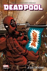 Deadpool, Je suis ton homme