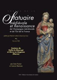 Corpus de la statuaire médiévale et Renaissance de Champagne méridionale et de l'est de la France. Vol. 8. Cantons de Heiltz-le-Maurupt et Givry-en-Argonne (Marne)