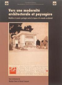 Vers une modernité architecturale et paysagère