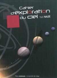 Cahier d'exploration du ciel. Volume 1, Découvrir l'univers