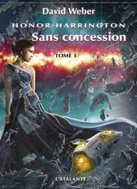 Sans concession. Volume 1,