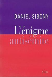 L'énigme antisémite