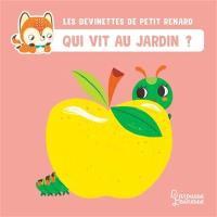 Les devinettes de Petit Renard, Qui vit au jardin ?