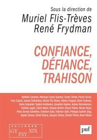 Confiance, défiance, trahison