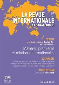 Revue internationale et stratégique. n° 84, Matières premières et relations internationales