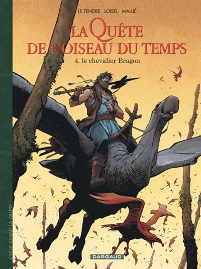 La quête de l'oiseau du temps. Volume 4, Le chevalier Bragon