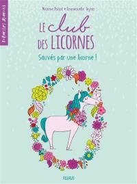Le club des licornes. Volume 2, Sauvés par une licorne !