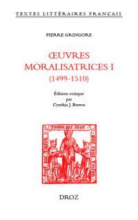 Oeuvres moralisatrices. Volume 1, 1499-1510