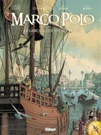 Marco Polo. Volume 1, Le garçon qui vit ses rêves