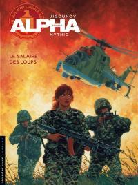 Alpha. Volume 3, Le salaire des loups