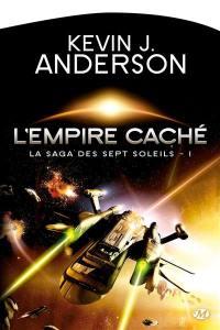 La saga des Sept Soleils. Volume 1, L'empire caché
