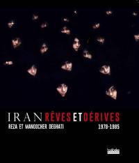 Iran, rêves et dérive