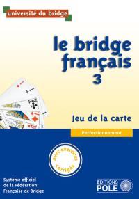 Le bridge français, n° 3, Le bridge français, jeu de la carte