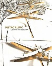 Pietro Ruffo, l'enfer c'est les autres : exposition, Paris, Galerie Di Meo, du 25 mars au 28 mai 2011