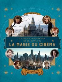 Le monde des sorciers de J. K. Rowling. Volume 1, La magie du cinéma